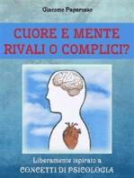 Cuore e mente - Rivali o complici?
