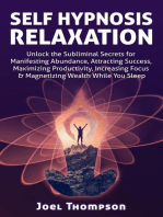 Self-Hypnosis Relaxation Unlock the Subliminal Secrets for Manifesting Abundance, Attracting Success, Maximizing Productivity, Increasing Focus & Magnetizing Wealth While you Sleep