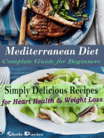 Mediterranean Diet Complete Guide for Beginners - Simply Delicious Recipes for Heart Health & Weight Loss