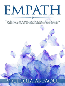 Empath: Secrets to Attracting Beautiful Relationships while Maintaining Your Energetic Boundaries: Empath Series, #1