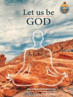 Let Us Be God