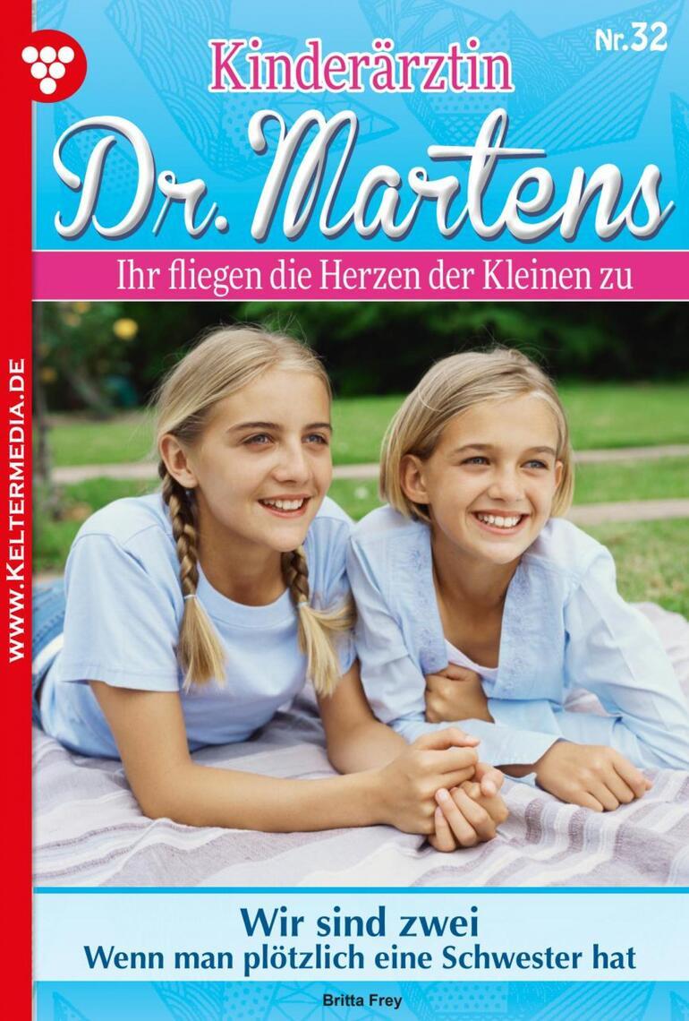 Kinderärztin Dr. Martens 32 – Arztroman by Britta Frey Read Online