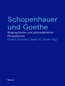 Schopenhauer und Goethe: Biographische und philosophische Perspektiven