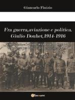 Fra guerra, aviazione e politica. Giulio Douhet, 1914-1916