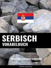 Serbisch Vokabelbuch: Thematisch Gruppiert & Sortiert