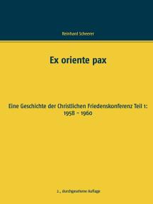Ex oriente pax: Eine Geschichte der Christlichen Friedenskonferenz Teil 1: 1958 - 1960
