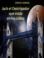 Jack el Destripador que estás en los cielos
