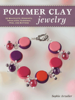 Polymer Clay Jewelry: 22 Bracelets, Pendants, Necklaces, Earrings, Pins, and Buttons
