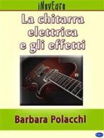 La chitarra elettrica e gli effetti