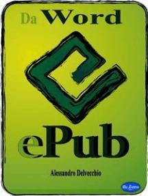 Da Word a Epub: Come convertire in formato epub in modo semplice e veloce