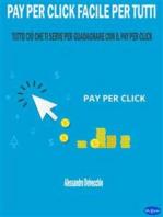 Pay per Click Facile per Tutti