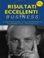 Risultati Eccellenti Business - Come costruire la tua indipendenza economica nell'era digitale