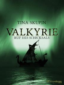 Valkyrie (Band 2): Ruf des Schicksals