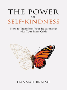 The Power of Self-Kindness: How to Transform Your Relationship With Your Inner Critic