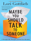 Book, Maybe You Should Talk to Someone: A Therapist, HER Therapist, and Our Lives Revealed - Read book online for free with a free trial.
