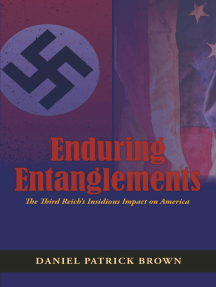 Enduring Entanglements: The Third Reich's Insidious Impact on America