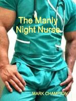 The Manly Night Nurse