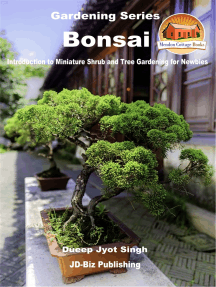 Bonsai: Introduction to Miniature Shrub and Tree Gardening for Newbies