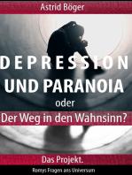 Depression und Paranoia oder der Weg in den Wahnsinn? Das Projekt.