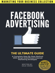 Facebook Advertising: The Ultimate Guide: MARKETING YOUR BUSINESS COLLECTION