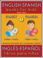1 - Family (Familia) - English Spanish Books for Kids (Inglés Español Libros para Niños)