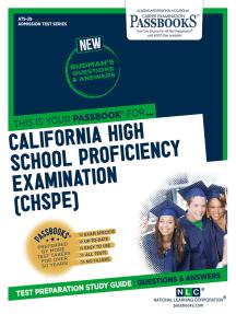 CALIFORNIA HIGH SCHOOL PROFICIENCY EXAMINATION (CHSPE): Passbooks Study Guide