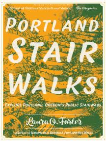 Portland Stair Walks: Explore Portland, Oregon's Public Stairways