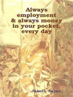 Always employment & always money in your pocket, every day