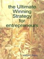 the Ultimate Winning Strategy for entrepreneurs