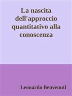 La nascita dell'approccio quantitativo alla conoscenza