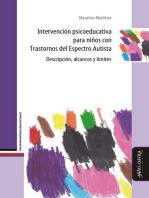 Intervención psicoeducativa para niños con Trastornos del Espectro Autista: Descripción, alcances y límites