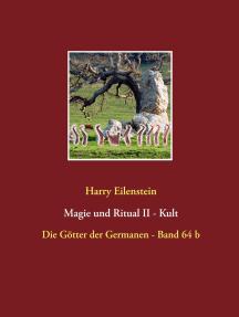 Magie und Ritual II - Kult: Die Götter der Germanen - Band 64 b