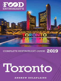 Toronto: 2019 - The Food Enthusiast's Complete Restaurant Guide