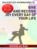 1544 Explicit Affirmations to Give and Receive Joy Every Day of Your Life