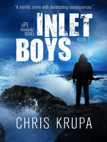 Inlet Boys: PI Kowalski, #1