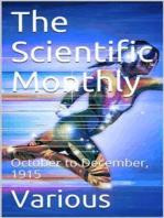 The Scientific Monthly, October to December, 1915
