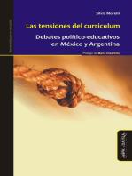 Las tensiones del curriculum: Debates político-educativos en México y Argentina