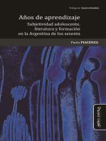 Años de aprendizaje: Subjetividad adolescente, literatura y formación en la Argentina de los sesenta