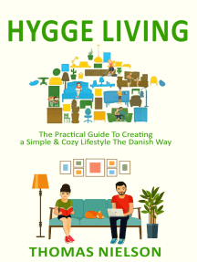 Hygge Living: The Practical Guide To Creating a Simple & Cozy Lifestyle The Danish Way