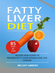 Fatty Liver Diet: 85 Step-by-Step Recipes and Guide To Reverse Fatty Liver Disease And Live Longer
