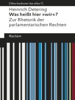"""Was heißt hier """"wir""""? Zur Rhetorik der parlamentarischen Rechten"""
