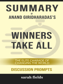 Summary of Winners Take All: The Elite Charade of Changing the World by  Anand Giridharadas (Discussion Prompts) by Sarah Fields - Read Online