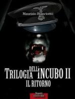 Trilogia dell'incubo II. Il ritorno