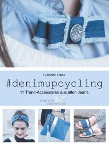 denimupcycling: 11 Trend-Accessoires aus alten Jeans