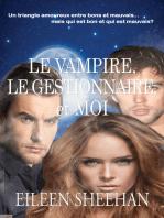 Le Vampire, Le Gestionnaire, et Moi