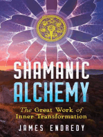 Shamanic Alchemy: The Great Work of Inner Transformation