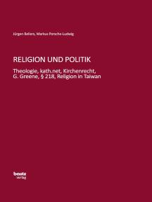 Religion und Politik: Theologie, kath.net, Kirchenrecht, G. Greene, § 218, Religion in Taiwan
