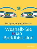 Weshalb Sie (k)ein Buddhist sind