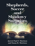 Shepherds, Soccer and Shadowy Surprises