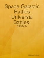 Space Galactic Battles Universal Battles Part One